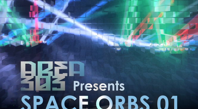 AREA 303 PRESENTS SPACE ORBS 01 | 05.28.2017